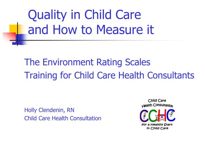 quality in child care and how to measure it n.