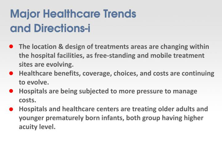 The location & design of treatments areas are changing within the hospital facilities, as free-standing and mobile treatment sites are evolving.