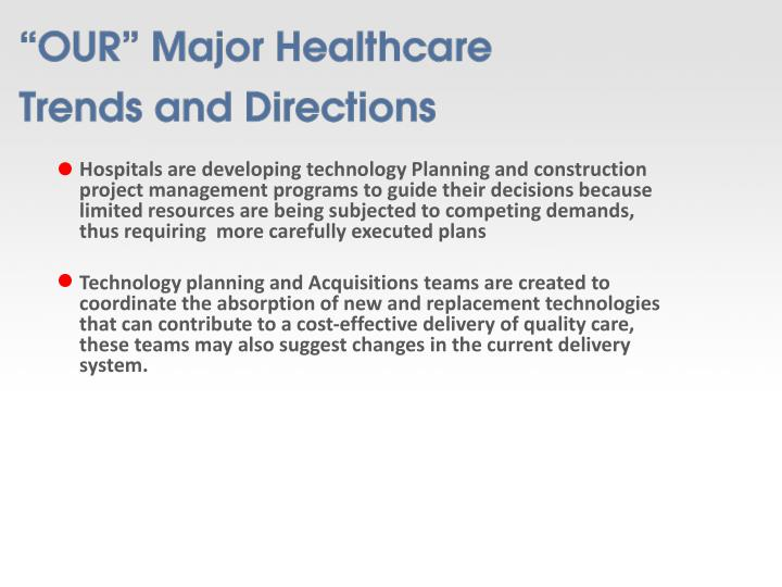 Hospitals are developing technology Planning and construction project management programs to guide their decisions because limited resources are being subjected to competing demands, thus requiring  more carefully executed plans