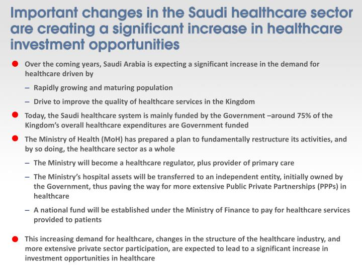 Over the coming years, Saudi Arabia is expecting a significant increase in the demand for healthcare driven by