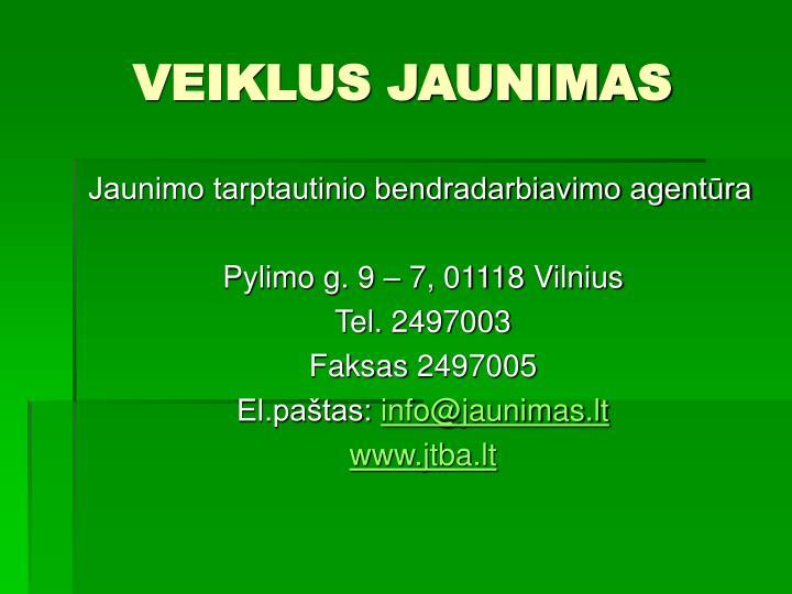 VEIKLUS JAUNIMAS
