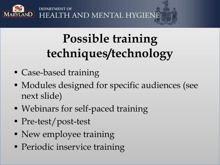 Possible training techniques/technology