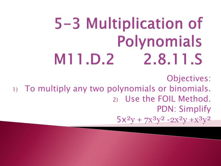 5 3 multiplication of polynomials m11 d 2 2 8 11 s n.
