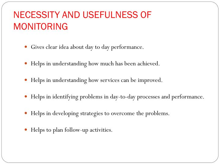 NECESSITY AND USEFULNESS OF MONITORING