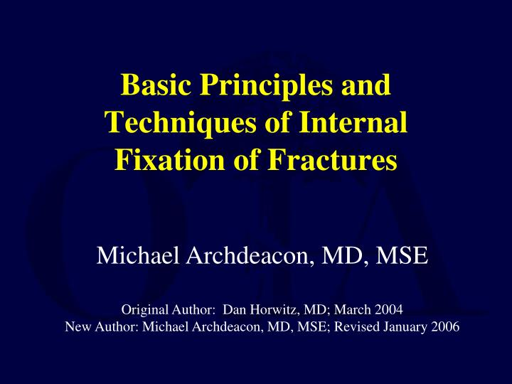 basic principles and techniques of internal fixation of fractures n.