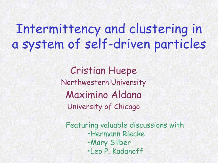 intermittency and clustering in a system of self driven particles n.