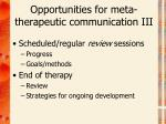 opportunities for meta therapeutic communication iii