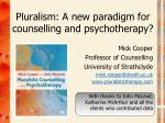pluralism a new paradigm for counselling and psychotherapy