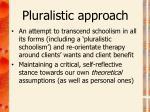 pluralistic approach