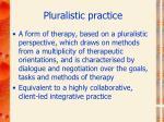 pluralistic practice