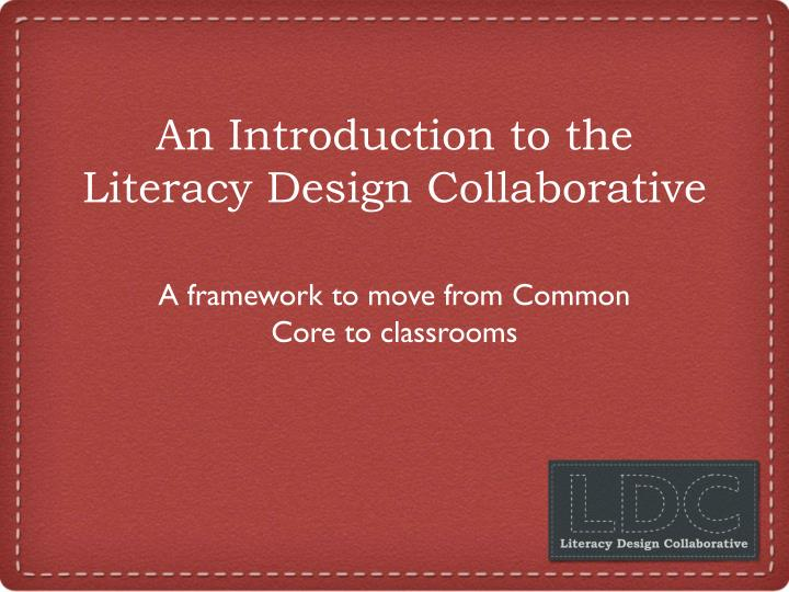 an introduction to the literacy design collaborative n.