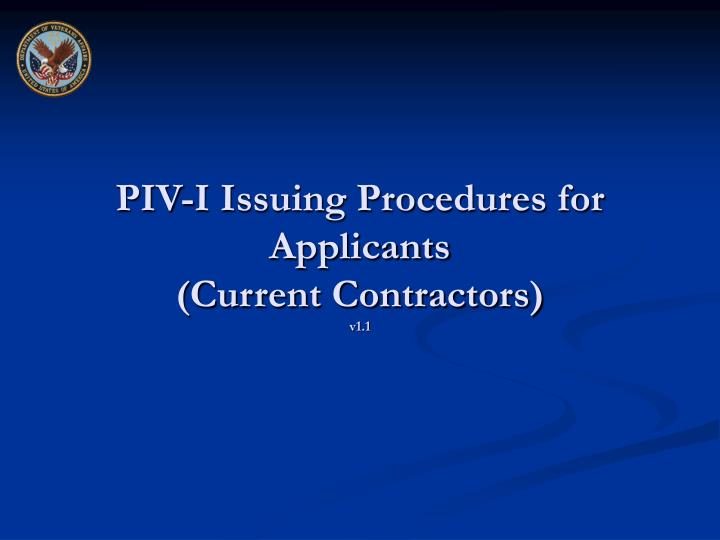 piv i issuing procedures for applicants current contractors v1 1 n.