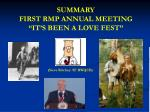 summary first rmp annual meeting it s been a love fest