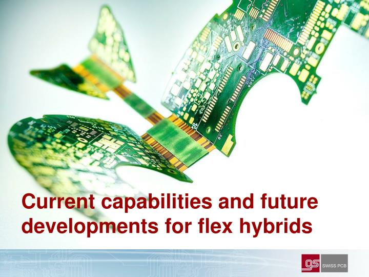 Current capabilities and future developments for flex hybrids