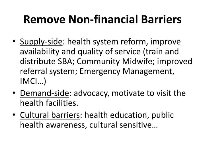 Remove Non-financial Barriers