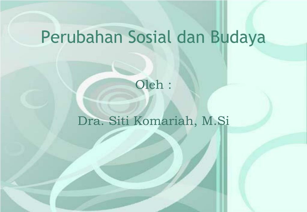 Ppt Perubahan Sosial Dan Budaya Powerpoint Presentation Id 5701554