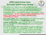 hfcs save ozone layer but make world more warmer