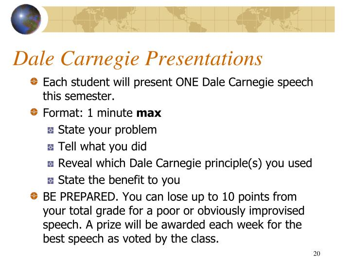 Each student will present ONE Dale Carnegie speech this semester.