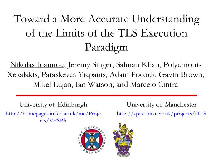 toward a more accurate understanding of the limits of the tls execution paradigm n.