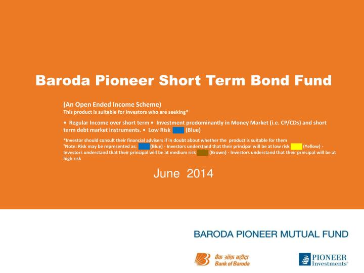 baroda pioneer short term bond fund n.