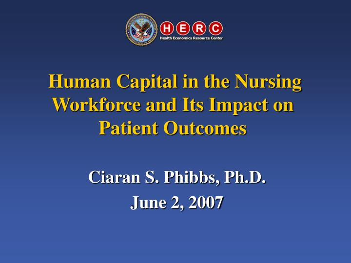 human capital in the nursing workforce and its impact on patient outcomes n.