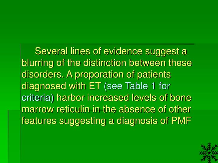 Several lines of evidence suggest a blurring of the distinction between these disorders. A proporation of patients diagnosed with ET