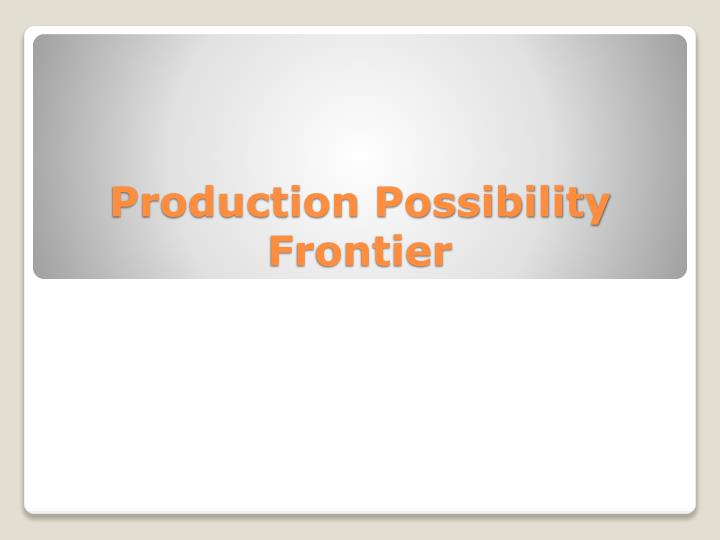 production possibility frontier n.