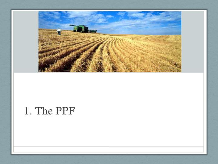 1. The PPF