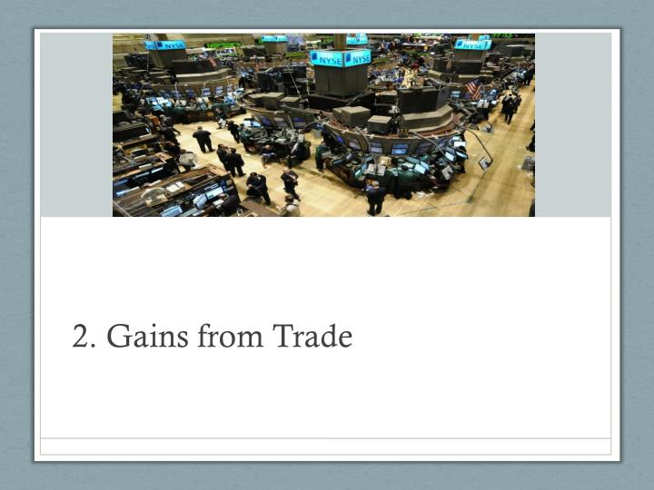2. Gains from Trade