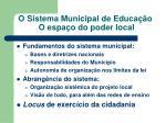 o sistema municipal de educa o o espa o do poder local