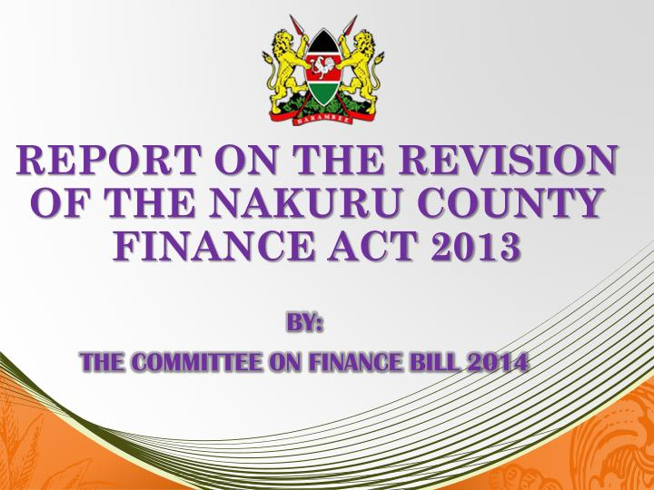 report on the revision of the nakuru county finance act 2013