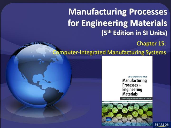 PPT - Manufacturing Processes for Engineering Materials (5
