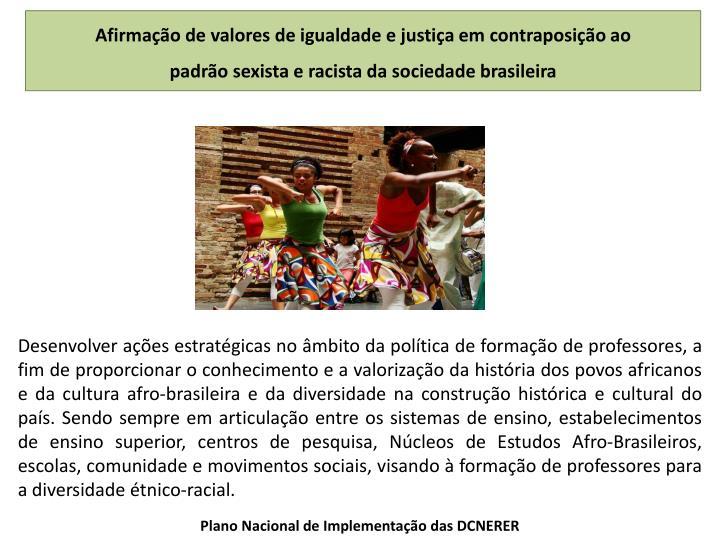 Afirmação de valores de igualdade e justiça em contraposição ao