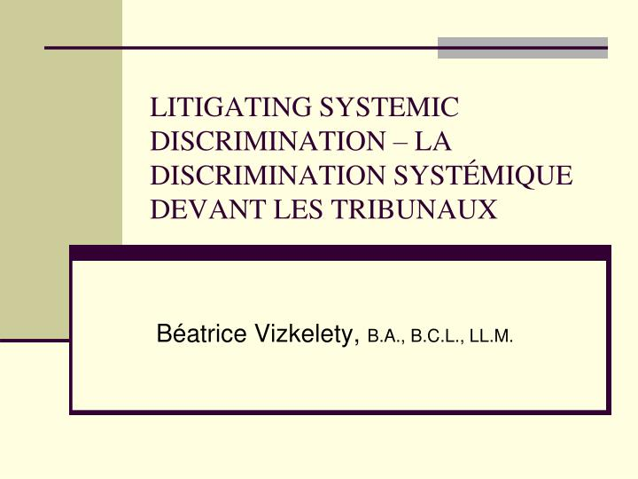 litigating systemic discrimination la discrimination syst mique devant les tribunaux n.