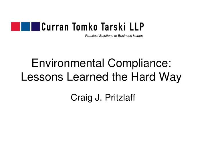 Environmental compliance lessons learned the hard way
