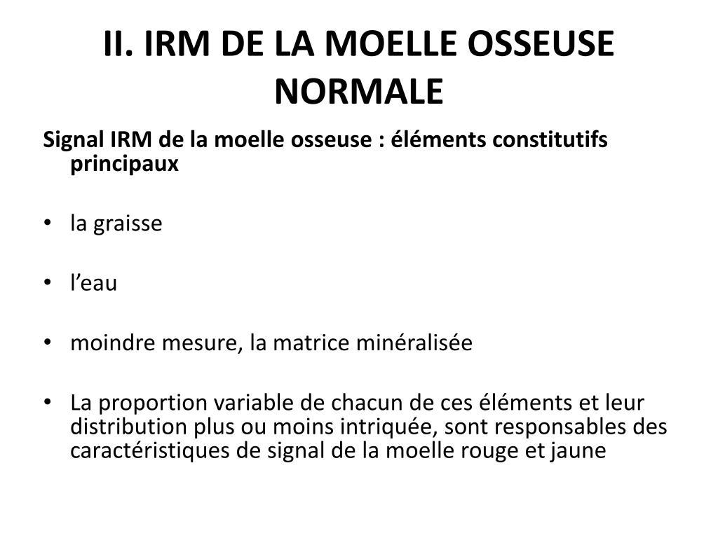 PPT - IRM DE LA MOELLE OSSEUSE: ASPECT NORMAL, VARIANTES..