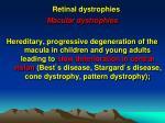 retinal dystrophies6