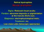 retinal dystrophies7
