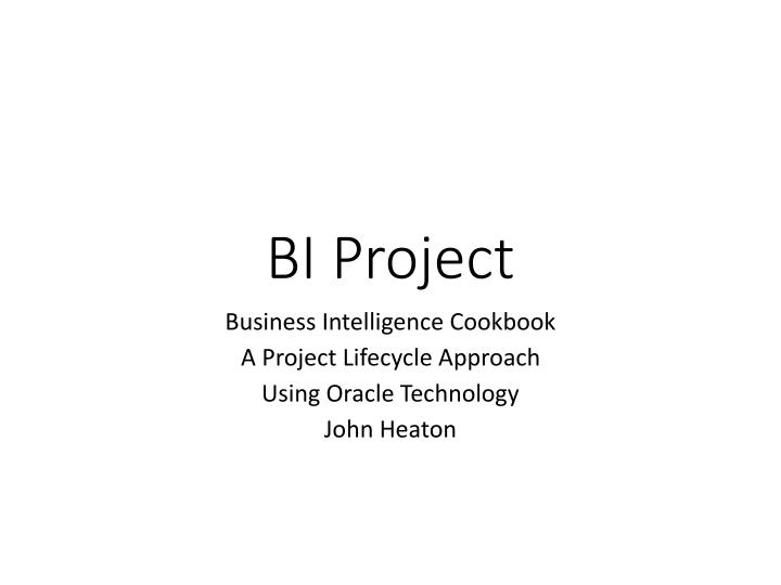 PPT - BI Project PowerPoint Presentation - ID:5703833