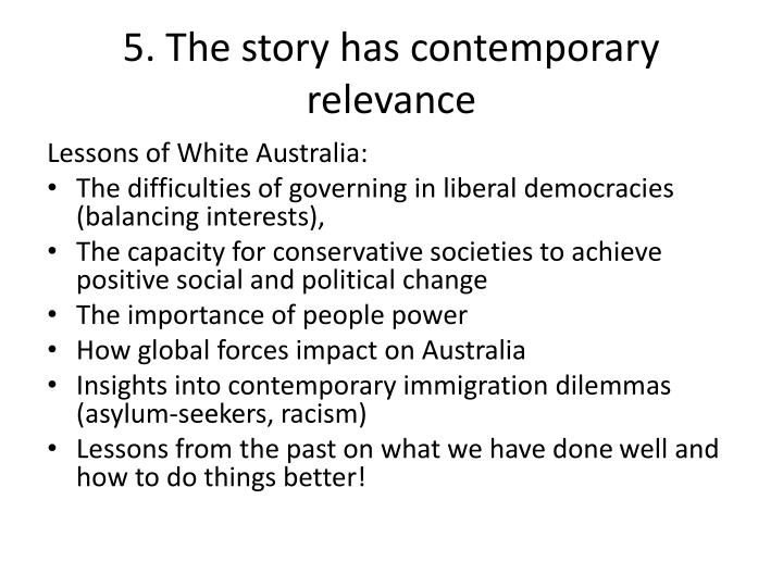 5. The story has contemporary relevance