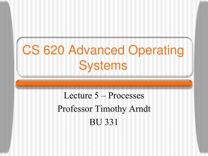 cs 620 advanced operating systems n.