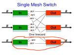 single mesh switch