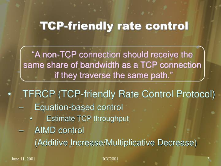 Tcp friendly rate control