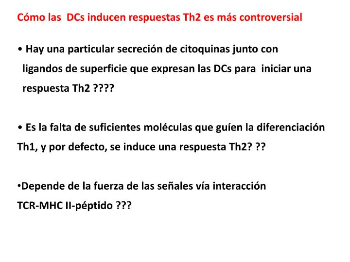 Cómo las  DCs inducen respuestas Th2 es más controversial