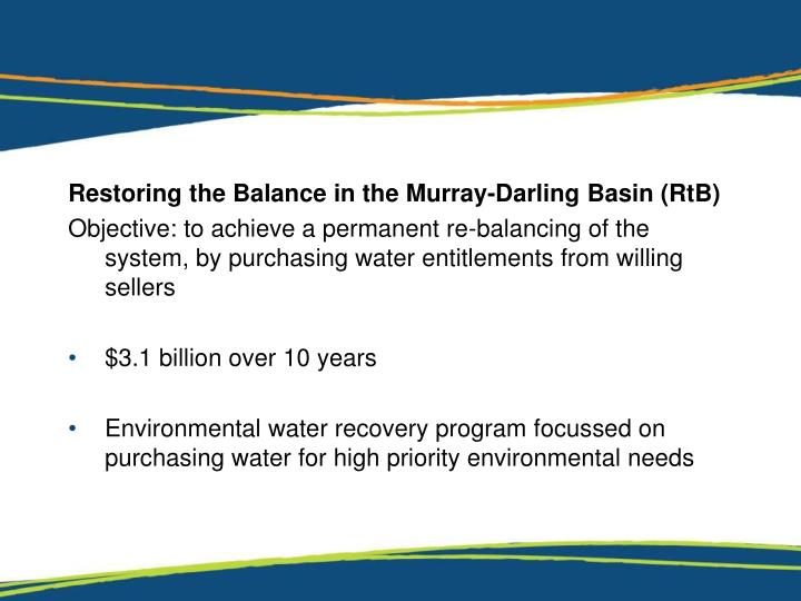 Restoring the Balance in the Murray-Darling Basin (RtB)