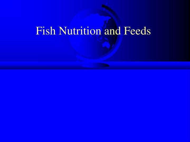Fish Nutrition and Feeds