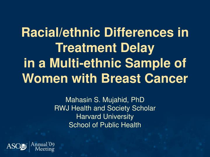 racial ethnic differences in treatment delay in a multi ethnic sample of women with breast cancer n.