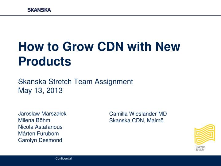 How to grow cdn with n ew p roducts