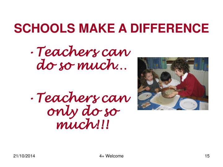 SCHOOLS MAKE A DIFFERENCE