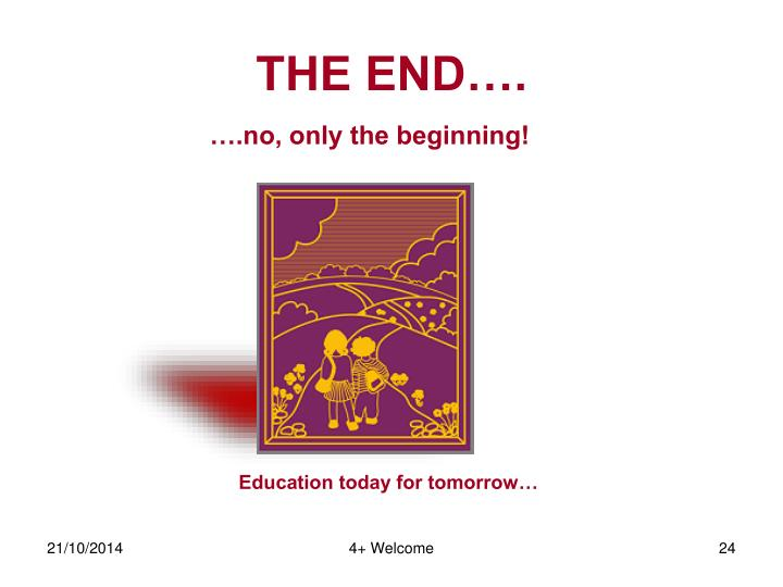THE END….